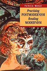 IT Practising Postmodernism/Reading Modernism Interrogat EA TEXTS (Working with Theory S.) Paperback