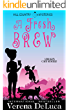 A Fresh Brew: A Dragon Cozy Mystery (Hill Country Mysteries Book 1)