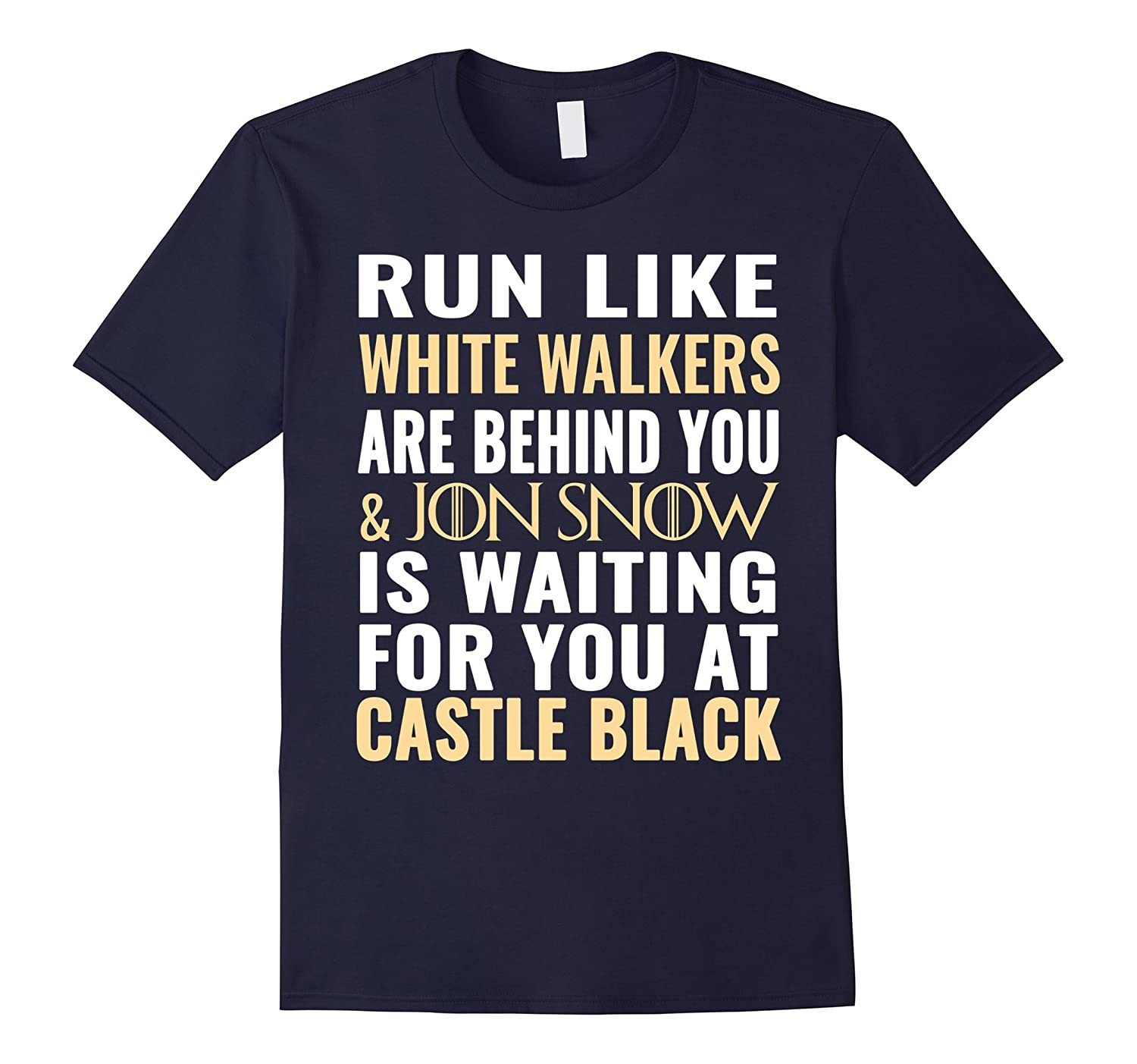 Run Like White Walkers Are Behind You Shirt-BN