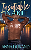 Insatiable in a Kilt (Hot Scots Book 6)