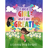 I Am a Girl and I Am Great!: A Coloring Book for Girls