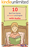 10 Bed-Time Stories in French and English with audio. French for Children: French for Kids – Learn French with Parallel English Text  (French Edition)