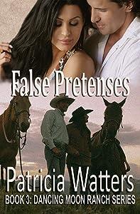 False Pretenses: Book 3: Dancing Moon Ranch Series