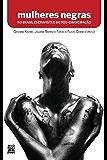 Mulheres negras no Brasil escravista e do pós-emancipação