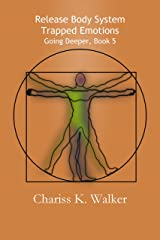 Release Body System Trapped Emotions (Going Deeper Book 5) Kindle Edition