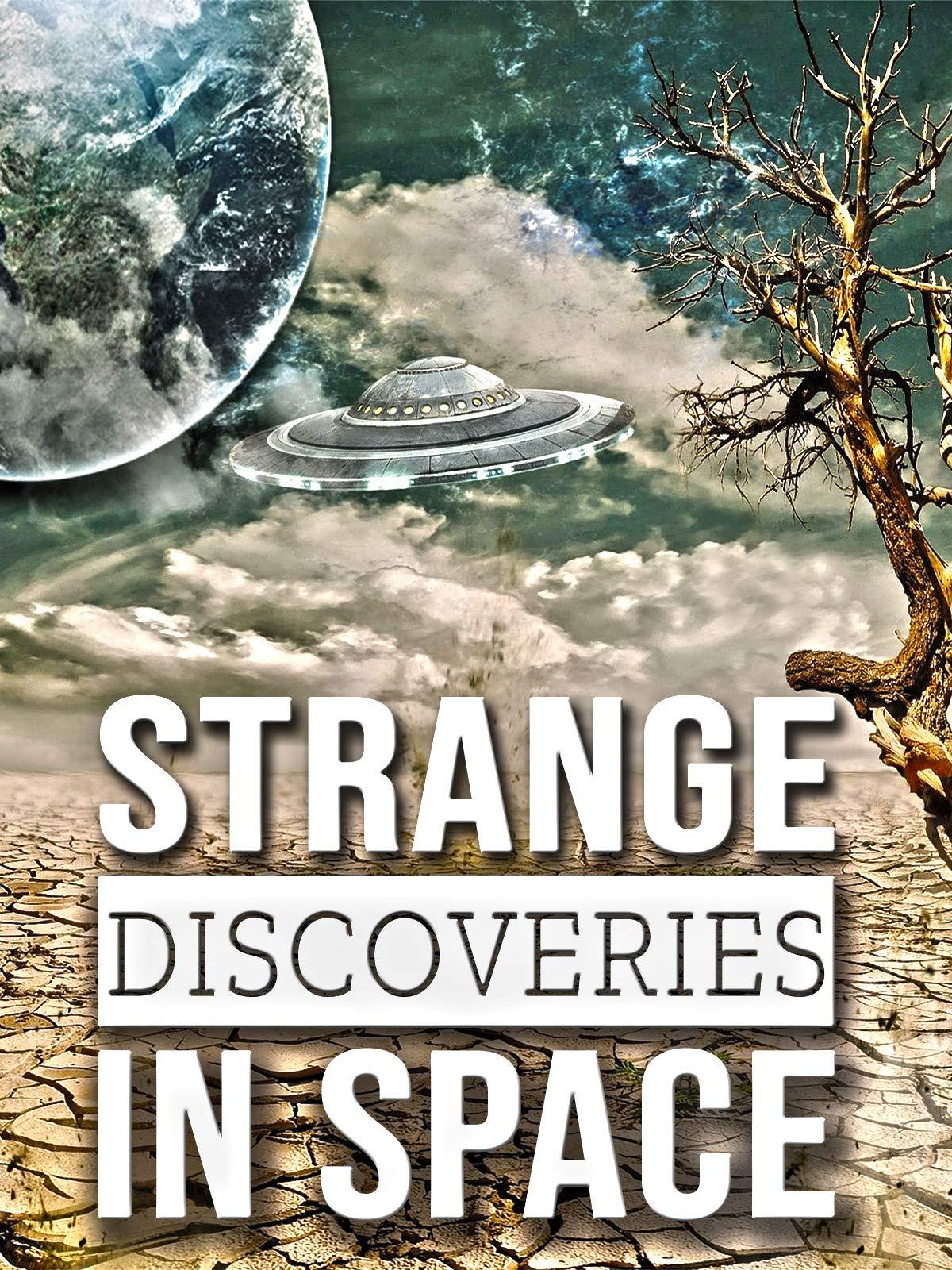 Strange Discoveries In Space on Amazon Prime Video UK
