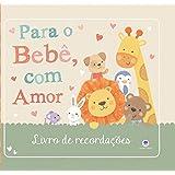 Para o bebê, com amor: Livro de recordações