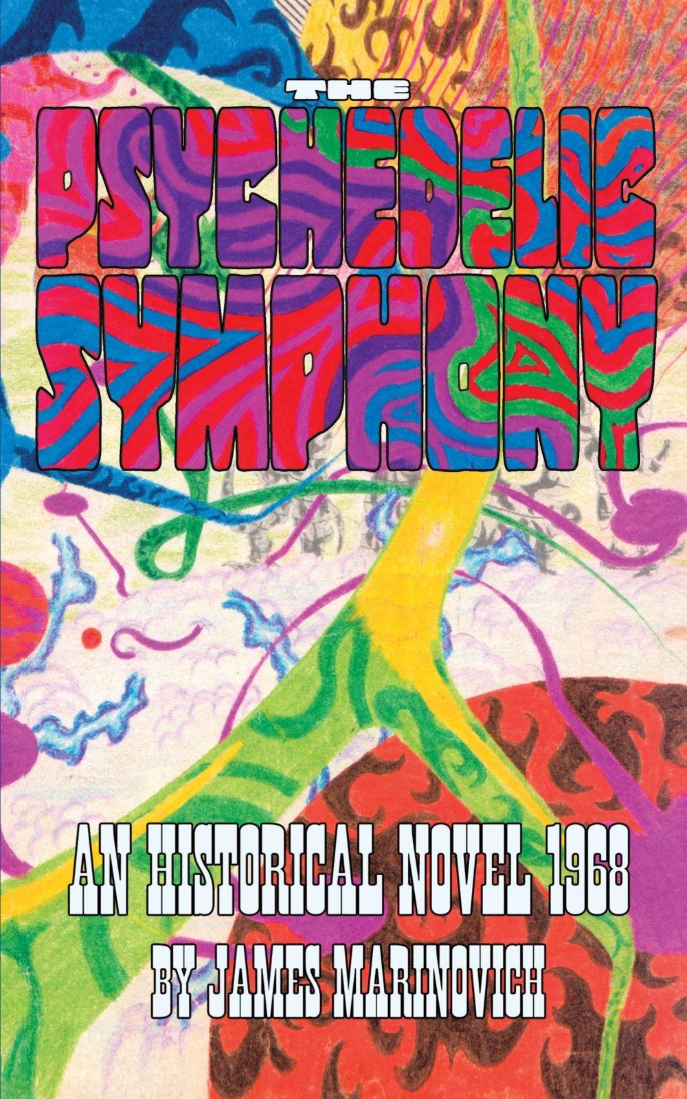Read Online The Psychedelic Symphony: An Historical Novel 1968 pdf epub