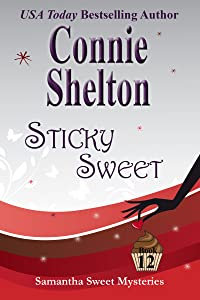 Sticky Sweet: A Sweet's Sweets Bakery Mystery (Samantha Sweet Magical Cozy Mystery Series Book 12)