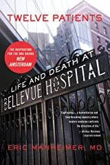 Twelve Patients: Life and Death at Bellevue Hospital (The Inspiration for the NBC Kindle Edition