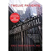 Twelve Patients: Life and Death at Bellevue Hospital (The Inspiration for the NBC