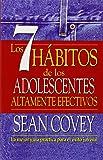 Los 7 hábitos de los adolescentes altamente efectivos (Spanish Edition)