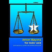 No todo vale: La mirada de un jurista a las entrañas del procés