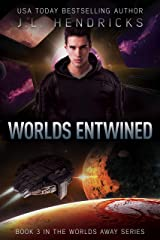 Worlds Entwined: A Sci-Fi Action/Adventure Space Opera (Worlds Away Book 3) Kindle Edition