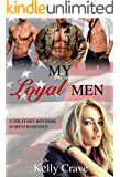 My Loyal Men: A Military Reverse Harem Romance (Cities Of Heat Book 1)