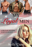 My Loyal Men: A Military Reverse Harem Romance (Cities Of Heat Book 1) (English Edition)
