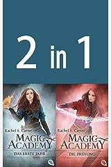 Magic Academy 1+2:  - Das erste Jahr / Die Prüfung (2in1-Bundle): Zwei Romane in einem Band (German Edition) Kindle Edition