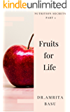 Fruits for Life: Nutrition secrets your doctor won't tell
