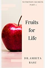 Fruits for Life: Nutrition secrets your doctor won't tell Kindle Edition