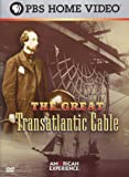 American Experience: The Great Transatlantic Cable