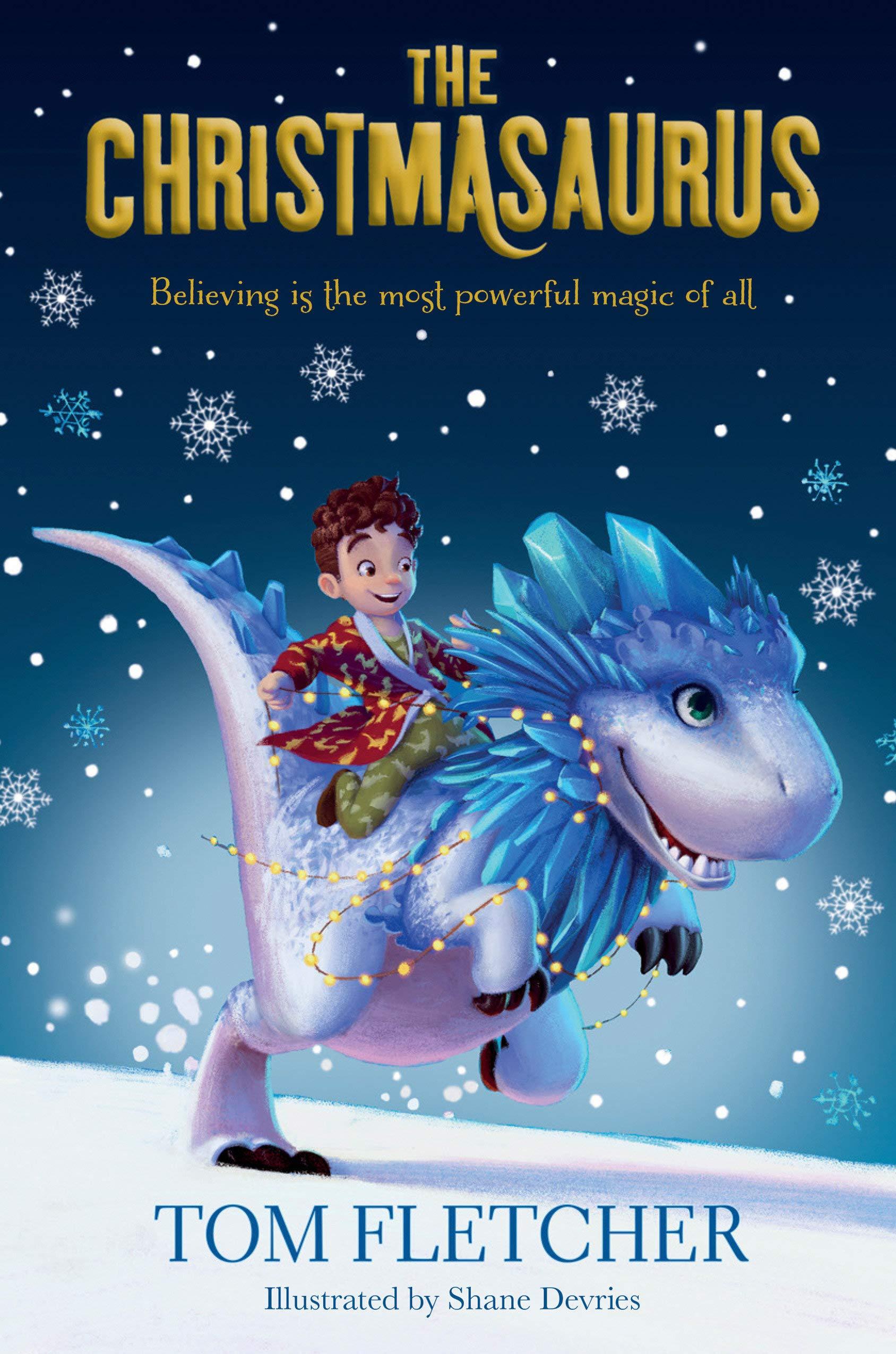 The Christmasaurus: Fletcher, Tom, Devries, Shane: 9781524773304: Books -  Amazon.ca