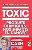 TOXIC: Produits chimiques : nos enfants en danger