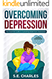 Overcoming Depression: The Essential Guide to Sustaining Relief from Depression