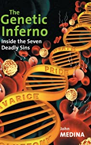The Genetic Inferno: Inside the Seven Deadly Sins