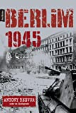Berlim 1945, a Queda - Volume 1