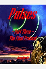 Pulses, Part Three, The Final Protocol (The Pulses Trilogy) Kindle Edition