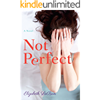 Not Perfect: A Novel (English Edition)