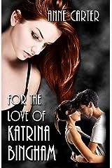 For the Love of Katrina Bingham (Paulie & Kate Book 2) Kindle Edition