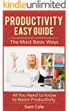 Productivity Easy Guide: The Most Basic Ways – All You Need to Know to Boost Productivity