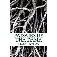 Paisajes de una Dama (Spanish Edition) Aug 02, 2016