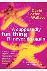 A Supposedly Fun Thing I'll Never Do Again Kindle Edition