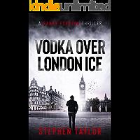 Vodka Over London Ice: Family honour must be upheld... (A Danny Pearson Thriller)
