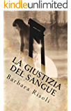 LA GIUSTIZIA DEL SANGUE (Le avventure di Venanzio ed Eufrasia Vol. 2)