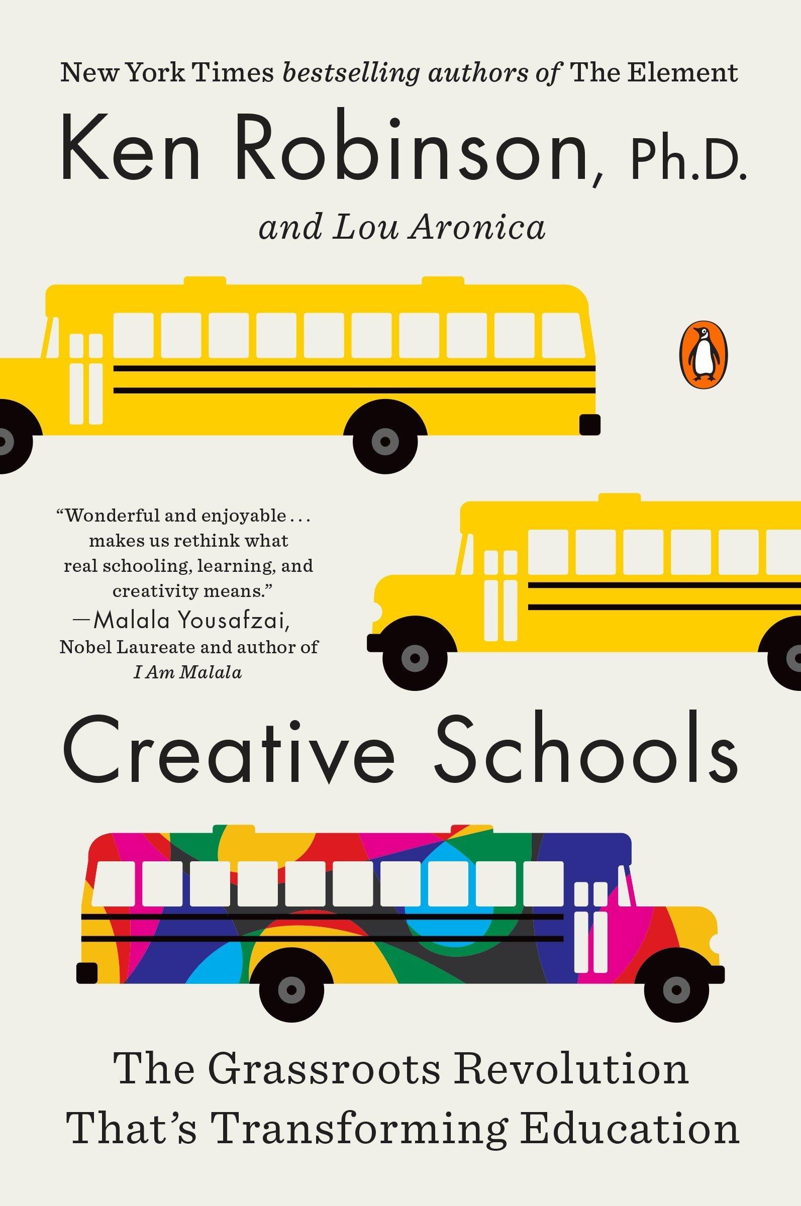 Creative Schools: The Grassroots Revolution That's Transforming