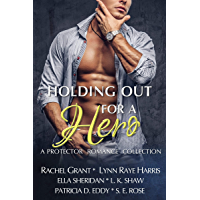 Holding Out for a Hero: A Protector Romance Collection (English Edition)