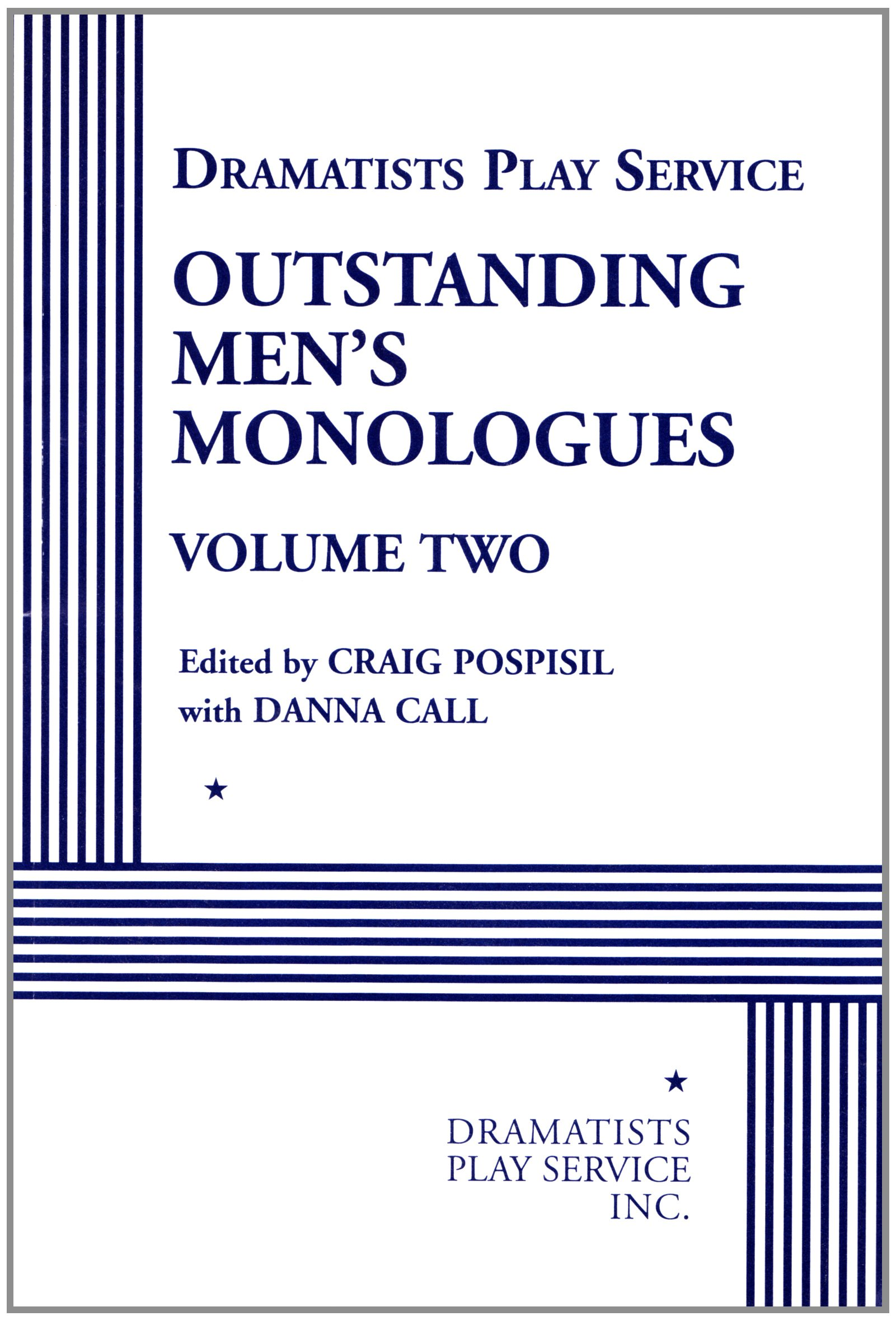 Outstanding Men's Monologues Volume Two - Acting Edition (Dramatists Play  Service): edited by Craig Pospisil: 9780822224082: Amazon.com: Books