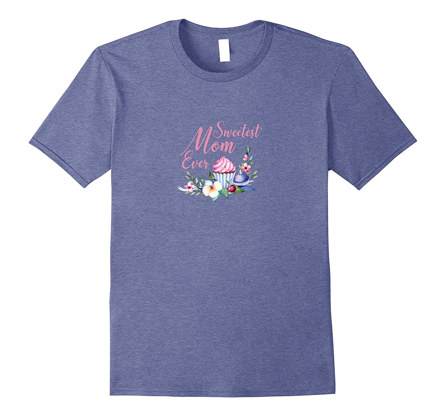 Best Mom Ever Shirt Floral Cupcake Candy Mothers Day Mum-TH