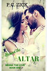 Behind the Altar: A Small Town Florida Romance (Behind the Love Book 1) Kindle Edition