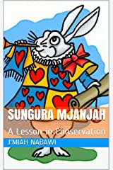 Sungura Mjanjah: A Lesson in Conservation Kindle Edition