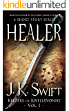 HEALER (Keepers of Kwellevonne Series Book 1)