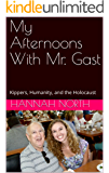 My Afternoons With Mr. Gast: Kippers, Humanity, and the Holocaust