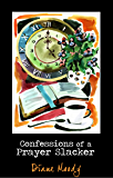 Confessions of a Prayer Slacker (Second Edition) (English Edition)