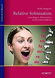 Relative Solmisation: Grundlagen, Materialien, Unterrichtsverfahren (Studienbuch Musik)