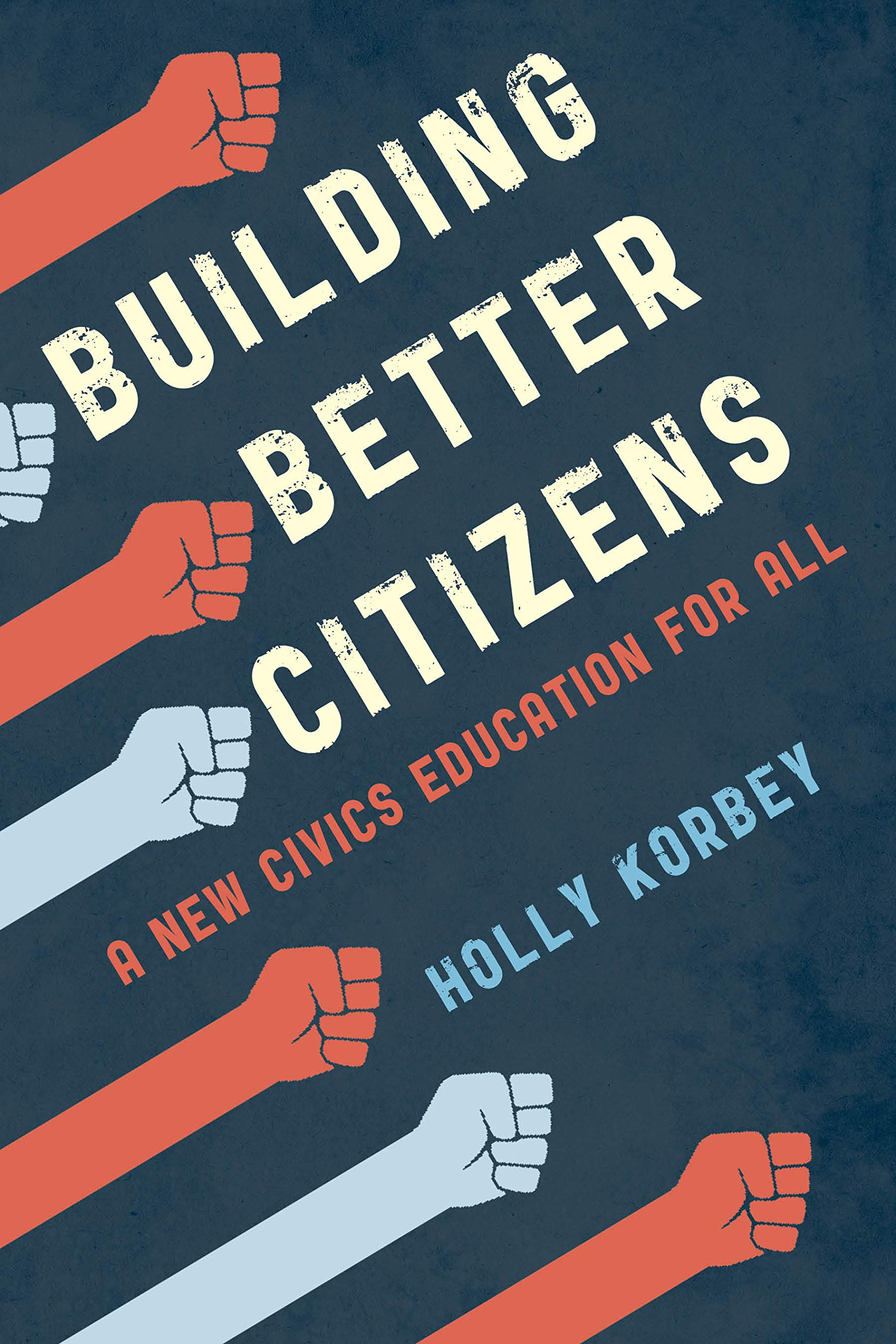 Download Building Better Citizens: A New Civics Education for All by Holly Korbey