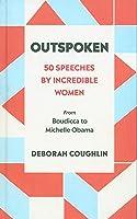 Outspoken. 50 Speeches By Incredible