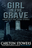Girl in the Grave and Other True Crime Stories